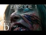 The Great Dying - episode 1